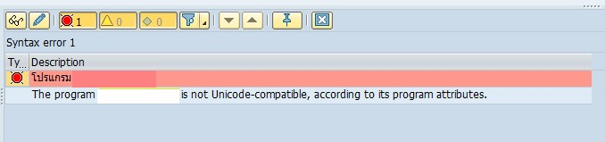 ABAP Code:แก้ปัญหา Program is not Unicode-compatible, according to its program attributes.